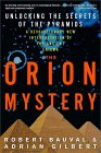 Orion Mystery: Unlocking the Mystery of the Pyramids